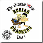 Nubian Crackers - The Greatest Shits, Vol. 1